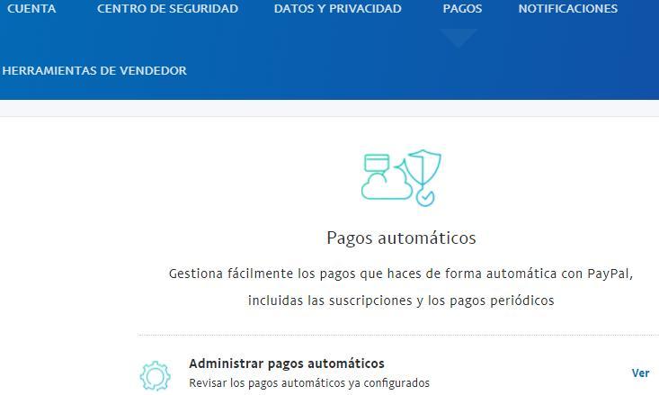 """Página """"Pagos"""" de PayPal mostrando el apartado """"Administrar pagos automáticos"""" y el enlace """"Ver""""."""
